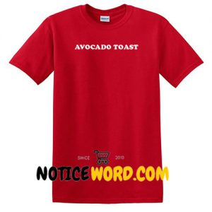 AVOCADO TOAST Shirt