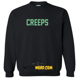 About Creeps Sweatshirt