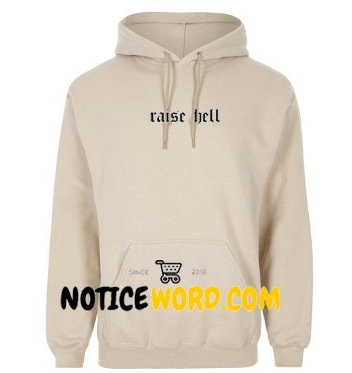 Affordable Custom Raise Hell Hoodie