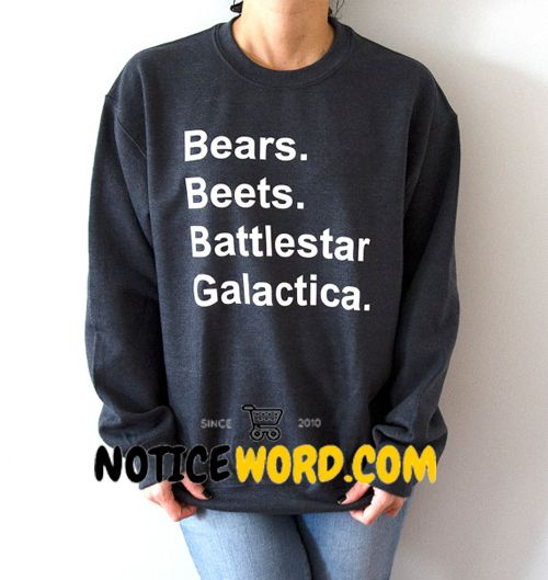 Bears Beets Battlestar Galactica Sweatshirt, The Office tv show slogan Sweatshirt