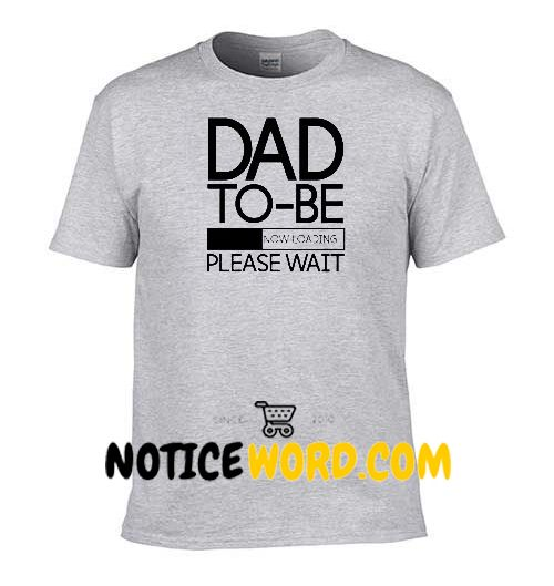 75eb33a6 Dad to Be Now Loading, Gift for Dad, New Dad Shirt, Guy Pregnant Shirt,  Future Daddy Shirt