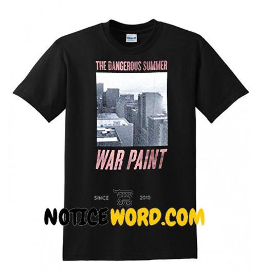 Dangerous Summer War Paint T Shirt gift tees unisex adult cool tee shirts