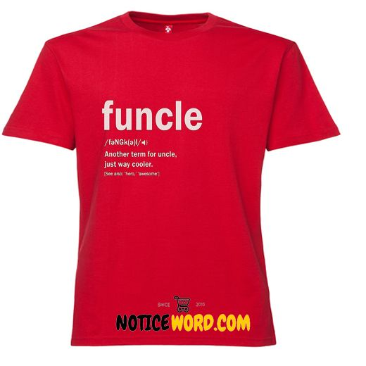 2d525e5f Funny Uncle Funcle Definition Gift For Uncles T Shirt. Funny Uncle Funcle  Definition Gift For Uncles T Shirt