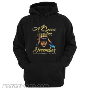 A Queen was born in December Hoodie