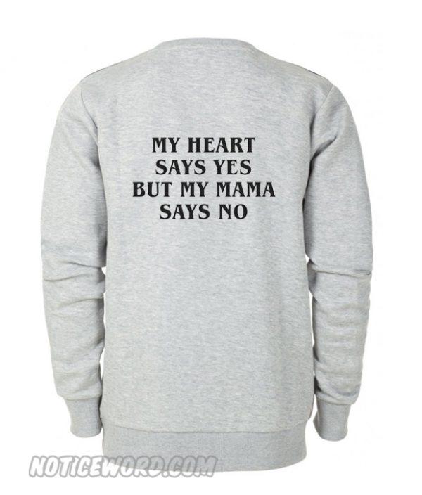 My Mama Says No Sweatshirt Back