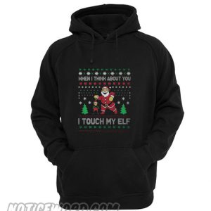 When I think about you I touch my elf Christmas hoodie