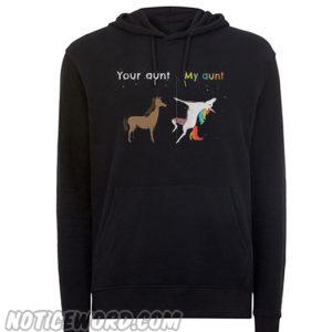 Your aunt My aunt unicorn Hoodie