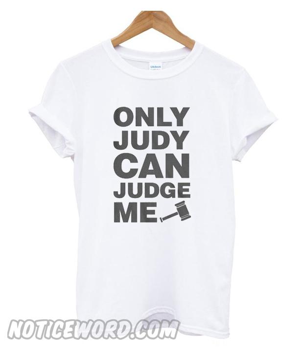 897b70ed7 Judge Judy inspired smooth T Shirt