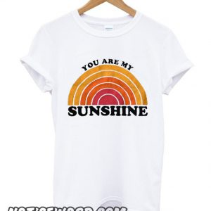 You Are My Sunshine smooth T-Shirt