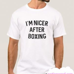 Im Nicer After Boxing smooth Shirt