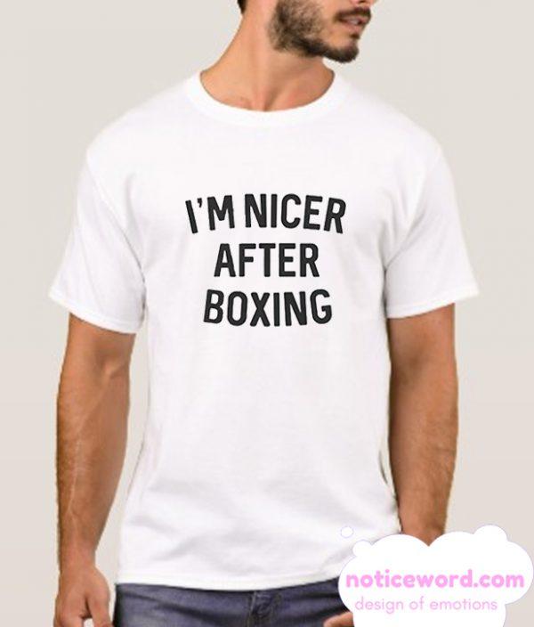 Im Nicer After Boxing smooth Shirt
