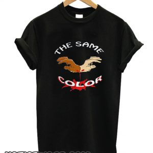 We ALL BLEED The Same COLOR smooth T-Shirt