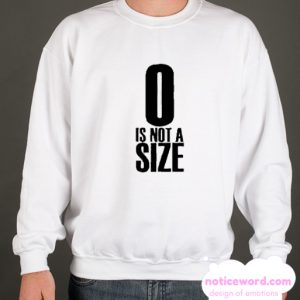 0 Is Not A Size smooth Sweatshirt