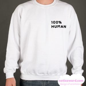 100% Human smooth Sweatshirt