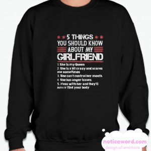 5 Things You Should Know About My Girlfriend smooth Sweatshirt