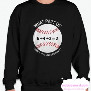 6432 baseball what part of don't you understand smooth Sweatshirt
