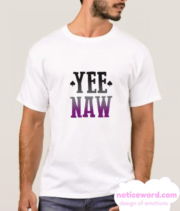 YEE NAW smooth T Shirt