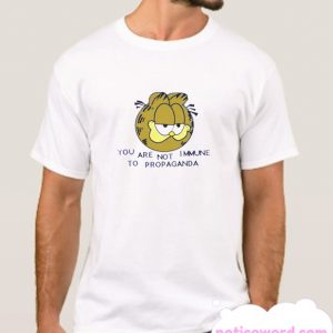 YOU ARE NOT IMMUNE TO PROPAGANDA smooth T SHirt