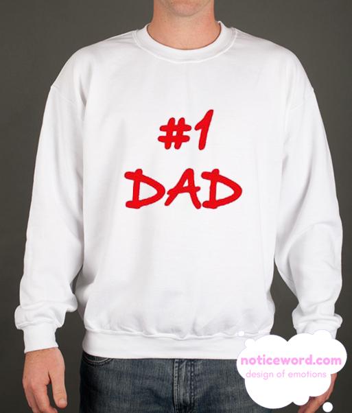 #1 Dad smooth Sweatshirt