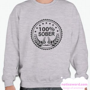 100 Percent Sober smooth Sweatshirt