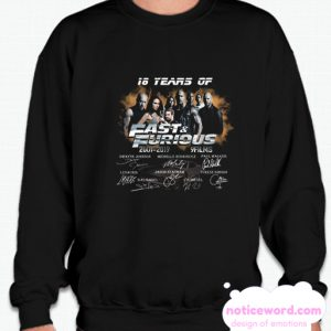 18 Years of Fast and Furious 2001 2019 smooth Sweatshirt