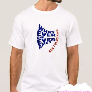 Whatever and Ever Amen Ben Folds 5 smooth T Shirt