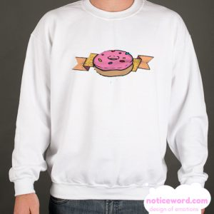 You donut get it smooth Sweatshirt