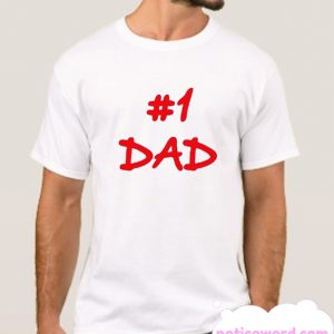#1 Dad smooth T Shirt