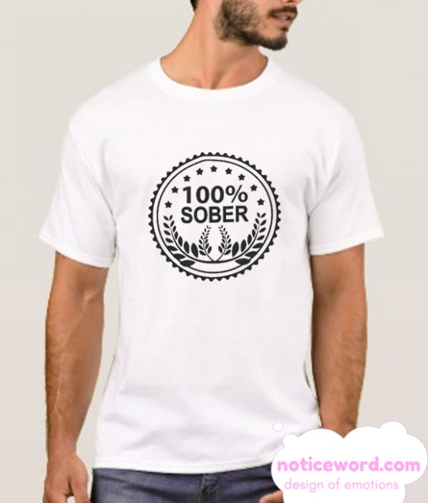 100 Percent Sober smooth T Shirt