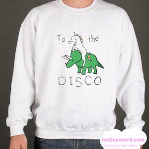 To the Disco smooth Sweatshirt