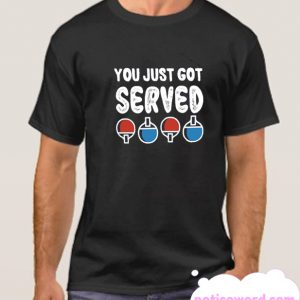 You Just Got Served smooth T Shirt