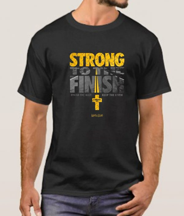 Strong To The Finish smooth T Shirt