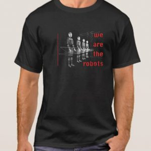 We Are The Robots smooth T Shirt