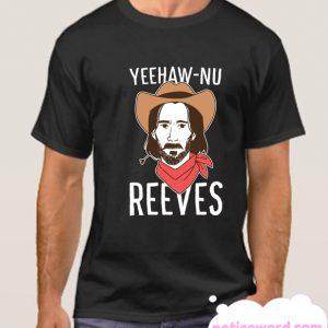 Yeehawnu Reeves smooth T Shirt