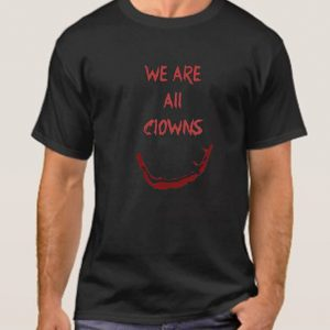 we are all clowns smooth T Shirt