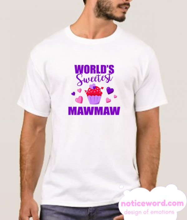 Worlds Sweetest Mawmaw with Cupcake smooth T Shirt