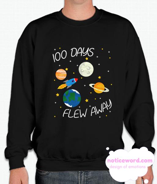 100 Days Flew Away smooth Sweatshirt