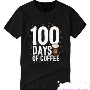 100 Days Of Coffee School 100th Teacher Principal Celebration smooth T Shirt