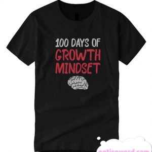 100 Days of Growth Mindset smooth T Shirt