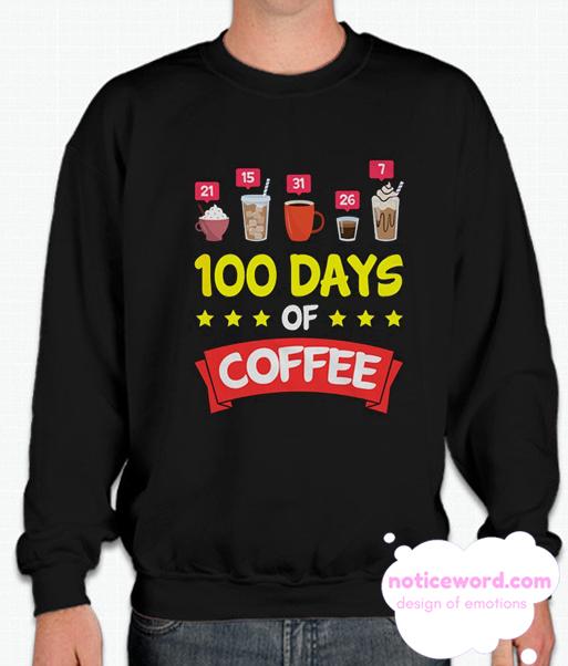 100 Days of School Coffee smooth Sweatshirt