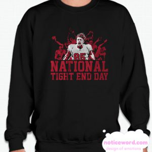 National Tight End Day smooth Sweatshirt