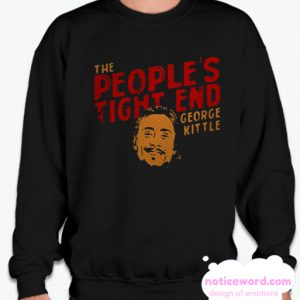 Official The People's Tight End George Kittle smooth Sweatshirt