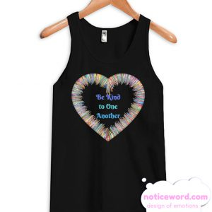 Be Kind to One Another Colorful Heart smooth Tank Top