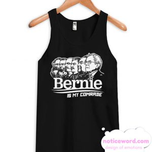 Bernie Sanders Is My Comrade Tank Top