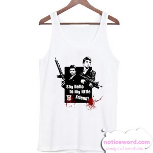 Tony Montana Scarface - Say hello to my little friend Tank Top