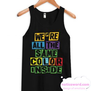 Were All The Same Color Inside Tank Top
