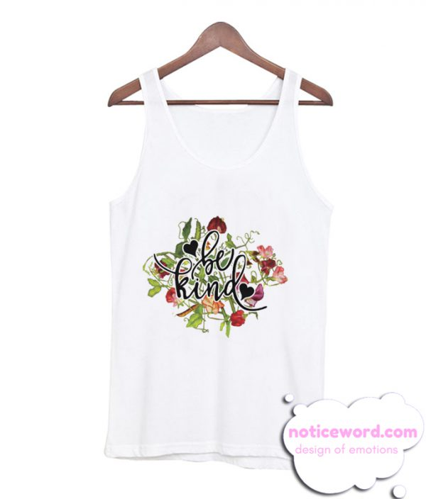 be kind graphic smooth Tank Top