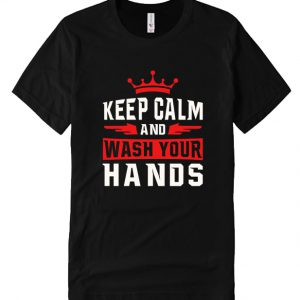 Keep Calm And Wash Your Hands Black T Shirt