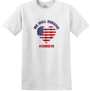 We Will Survive Covid 19 DH T Shirt