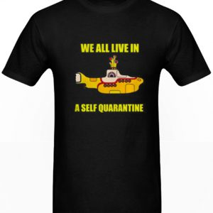 We all live in a self quarantine DH T Shirt
